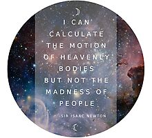"Isaac Newton ""Not the madness of people"" Photographic Print"