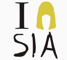 I love SIA  by Thereal Appeal