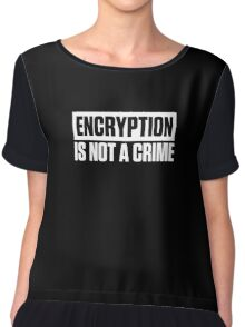 ENCRYPTION IS NOT A CRIME Chiffon Top