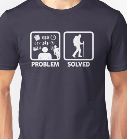 Hiking Problem Solved Unisex T-Shirt