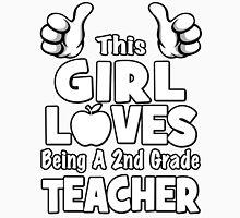This Girl Loves Being A 2nd Grade Teacher Unisex T-Shirt