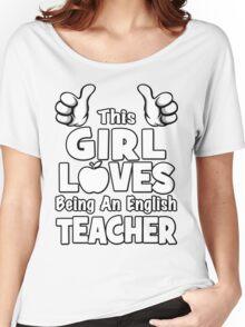 This Girl Loves Being An English Teacher Women's Relaxed Fit T-Shirt