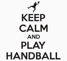 Keep calm and play handball by nektarinchen