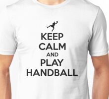 Keep calm and play handball Unisex T-Shirt