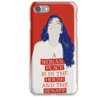A Woman's Place is in the House and the Senate iPhone Case/Skin