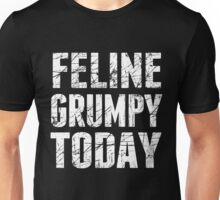 A Feline Feeling Grumpy Today Unisex T-Shirt