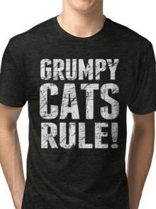 Grumpy Cats Rule! Tri-blend T-Shirt