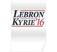 Lebron / Kyrie 2016 Poster