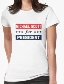 Michael Scott For President Womens Fitted T-Shirt