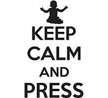 Keep calm and press Photographic Print