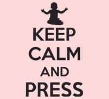 Keep calm and press by nektarinchen
