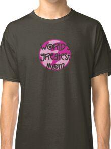 World's greatest mom Classic T-Shirt