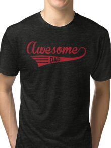 Awesome Dad Tri-blend T-Shirt