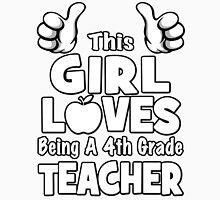 This Girl Loves Being A 4th Grade Teacher Unisex T-Shirt