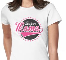 Super Mama Womens Fitted T-Shirt