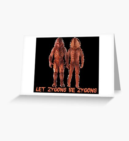 Let Zygons Be Zygons Greeting Card