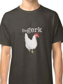 Begerk the Leghorn Classic T-Shirt