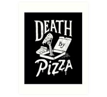 Death By Pizza Art Print