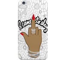 I came to slay beyonce iPhone Case/Skin