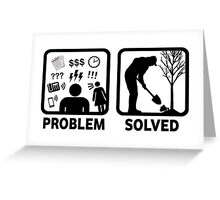 Gardeing Problem Solved Funny T Shirt Greeting Card