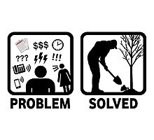 Gardeing Problem Solved Funny T Shirt Photographic Print