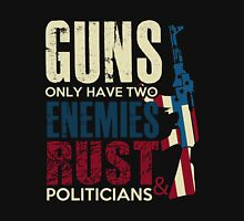 Gun - Guns Only Have Two Enemies Rust And Politicians T-shirts Unisex T-Shirt