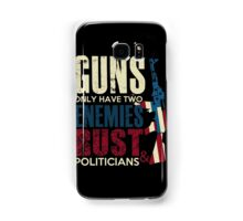 Gun - Guns Only Have Two Enemies Rust And Politicians T-shirts Samsung Galaxy Case/Skin