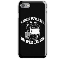 SAVE WATER, DRINK BEER iPhone Case/Skin