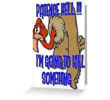 Patience? Greeting Card