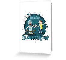 rick and morty singing Greeting Card