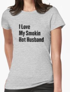 Love My Hot Husband Womens Fitted T-Shirt