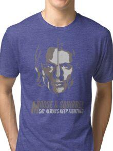 Always Keep Fighting Tri-blend T-Shirt