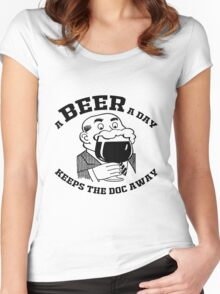 A BEER A DAY KEEPS THE DOCTOR AWAY Women's Fitted Scoop T-Shirt