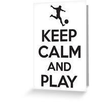 Keep calm and play Greeting Card