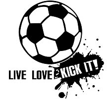 Live, Love, Kick it - Soccer Photographic Print