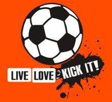 Live, Love, Kick it - Soccer Kids Tee