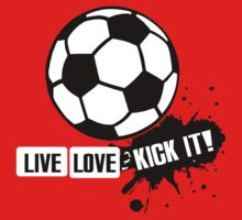 Live, Love, Kick it - Soccer One Piece - Short Sleeve