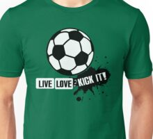 Live, Love, Kick it - Soccer Unisex T-Shirt