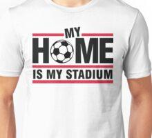 My home is my stadium Unisex T-Shirt