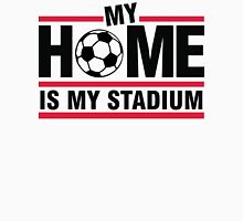 My home is my stadium Unisex T-Shirt