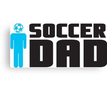 Soccer Dad Canvas Print