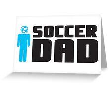 Soccer Dad Greeting Card