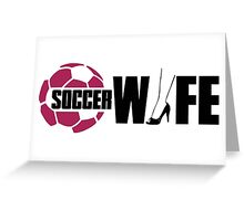 Soccer wife Greeting Card