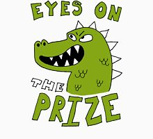 Eyes on the prize Unisex T-Shirt