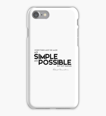 everything must be made as simple as possible - albert einstein iPhone Case/Skin