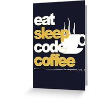 Programmer : eat, sleep, code, coffee Greeting Card