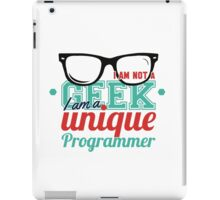 Programmer : I am not a geek, i am a unique programmer iPad Case/Skin
