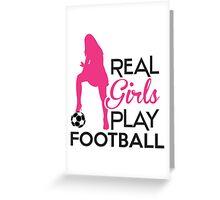 Real girls play football Greeting Card