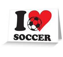 I love soccer Greeting Card