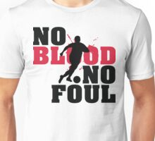 No blood, no foul Unisex T-Shirt